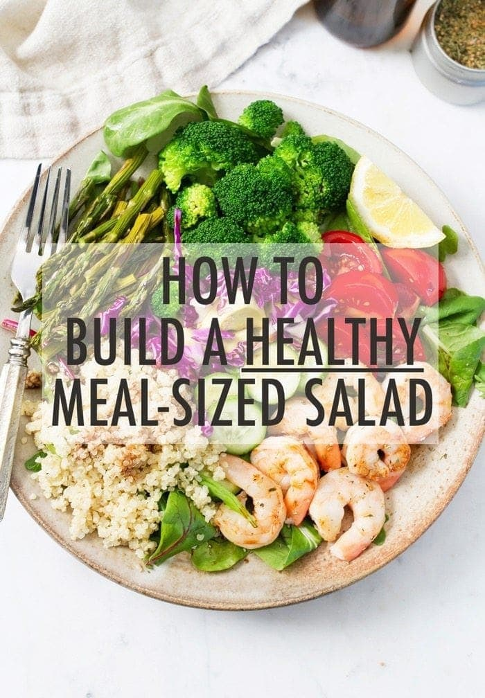 How to build main course, meal-sized salads that are healthy, delicious and satisfying.