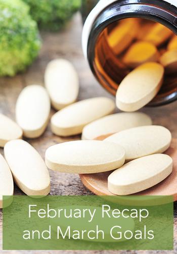February Recap and March Goals