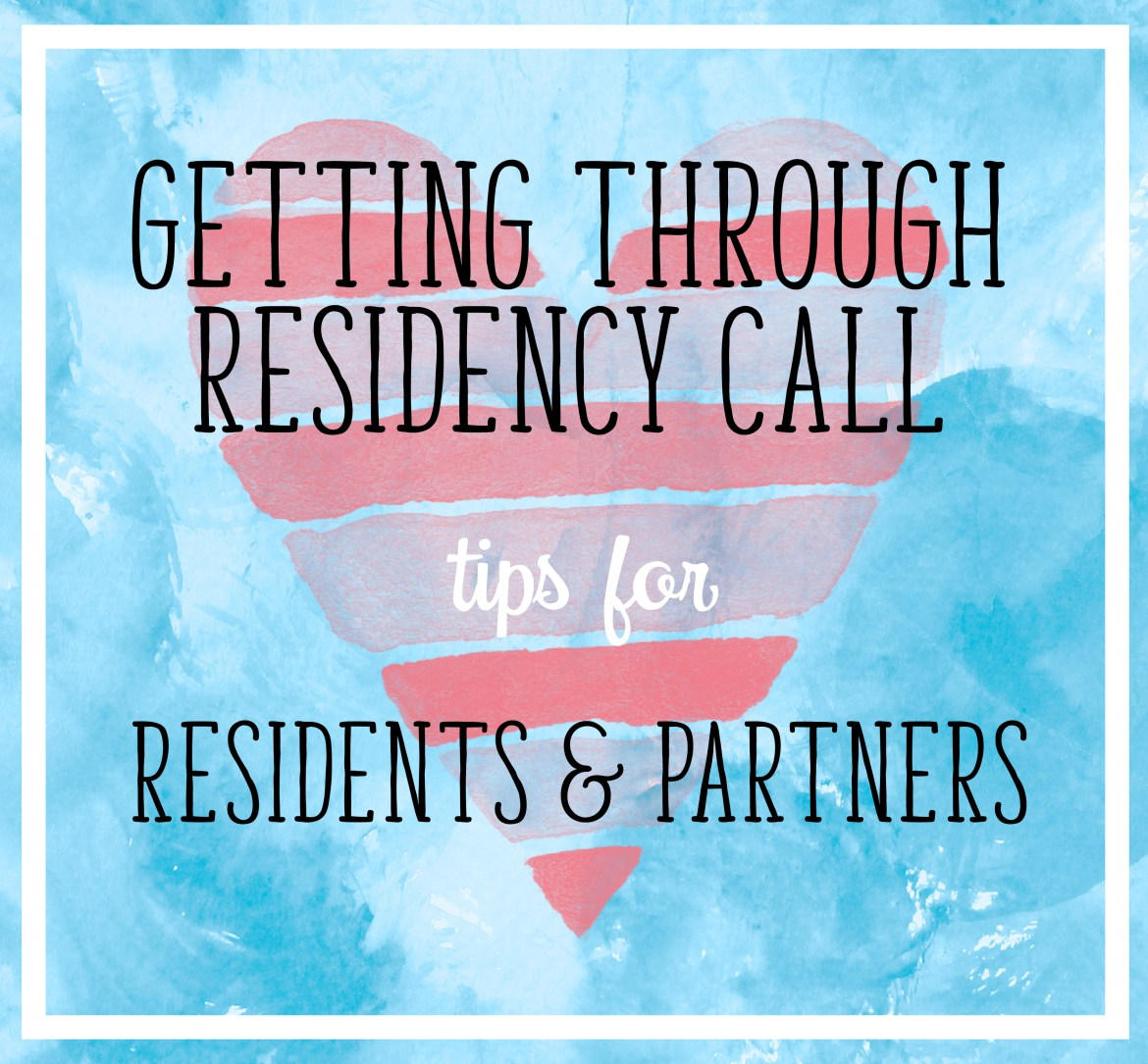 Getting Through Residency Call, Tips for Residents and Partners