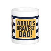 world's bravest dad father's day coffee mug