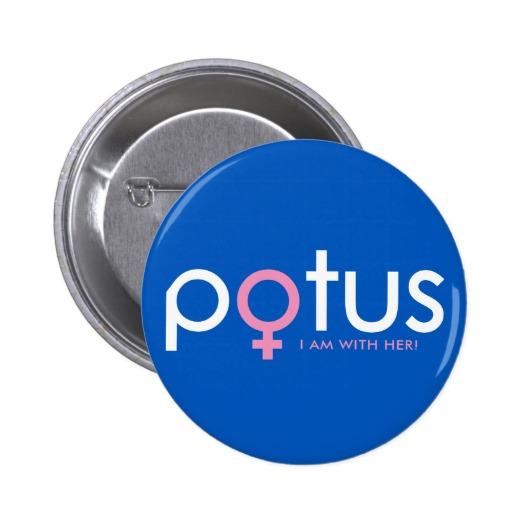 POTUS Hillary Clinton Buttons