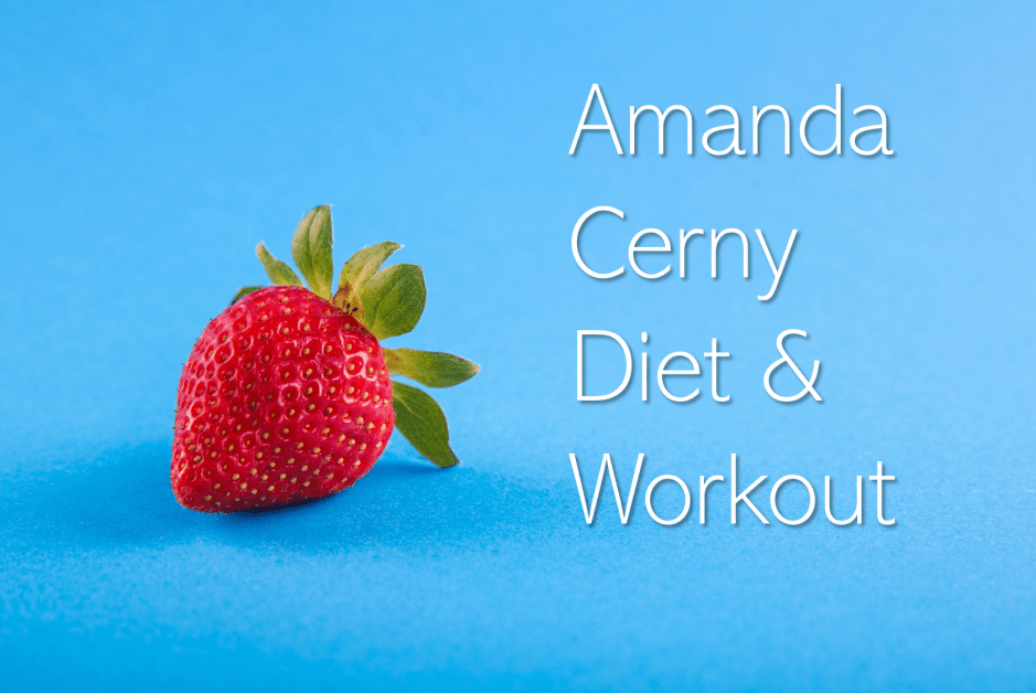 Amanda Cerny Diet and Workout