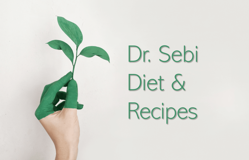 Dr. Sebi Diet Plan and Recipes