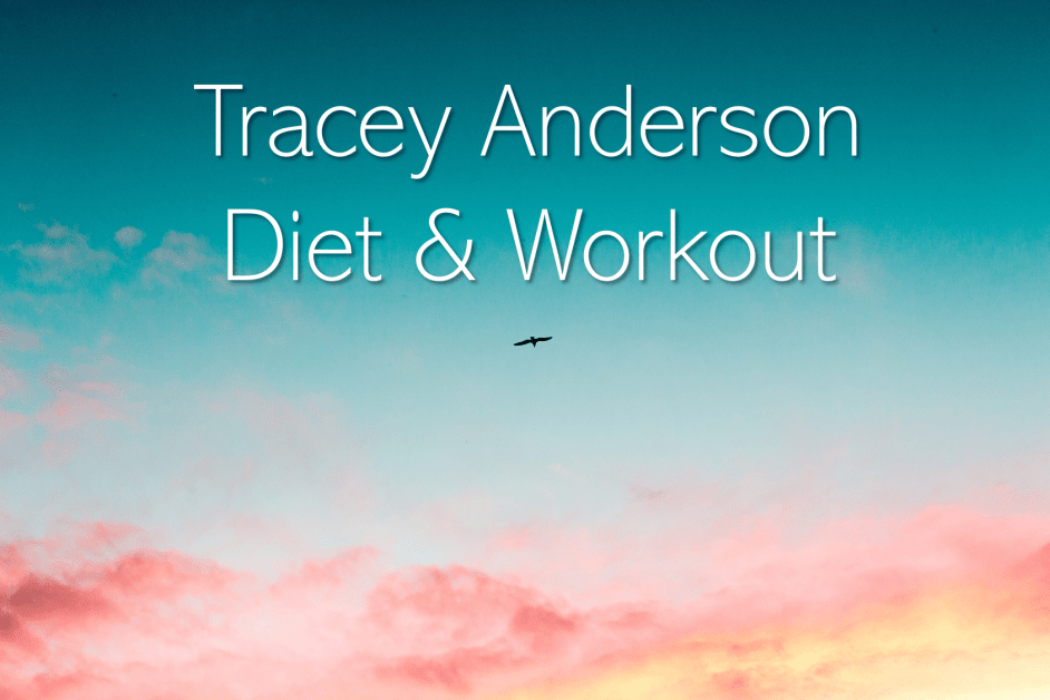 Tracy Anderson Diet and Workout
