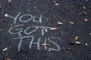 You Got This in Chalk on Pavement