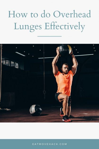 How to do Overhead Lunges Effectively