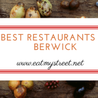 The best restaurants in Berwick and beyond.