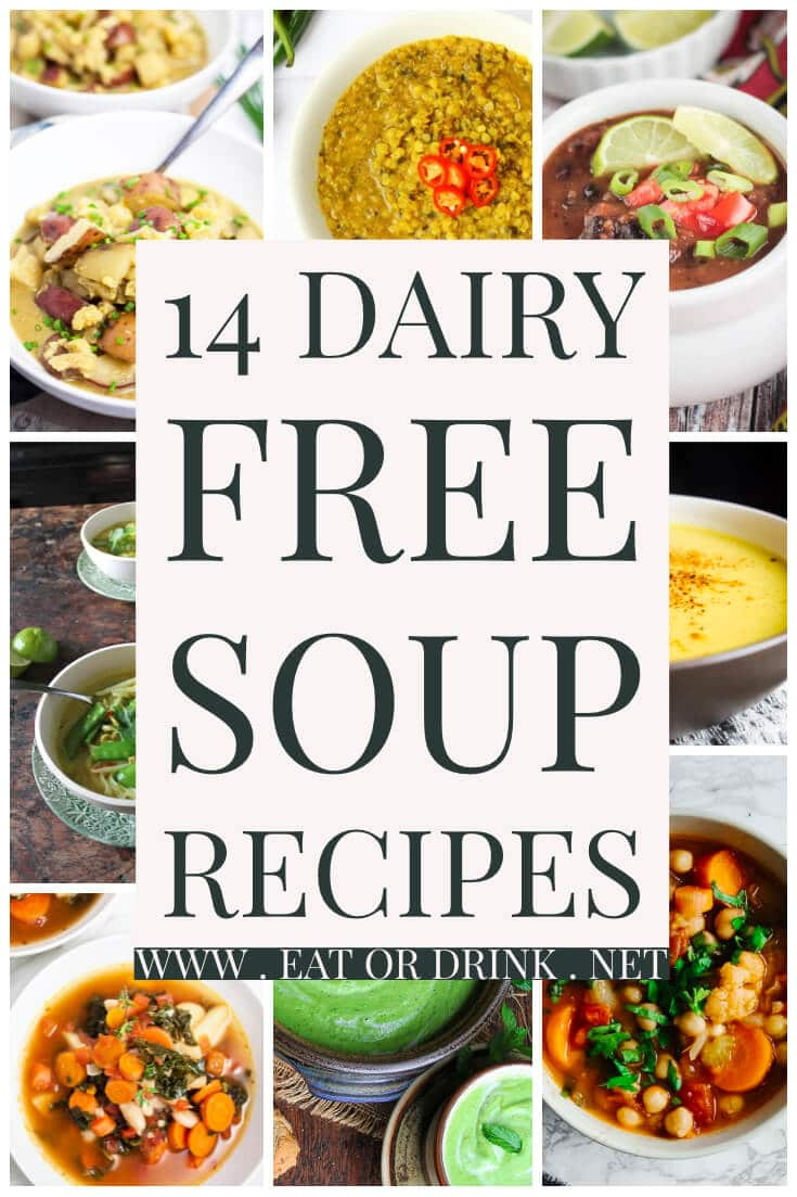 14 Dairy Free Soup Recipes • Gluten Free + Vegan • eatordrink
