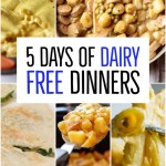 5 days of dairy free dinners