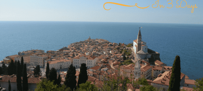 The Best of Slovenia in 3 Days