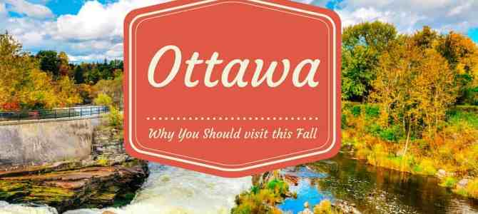 6 Reasons to Put Ottawa at the Top of your Travel List this Fall