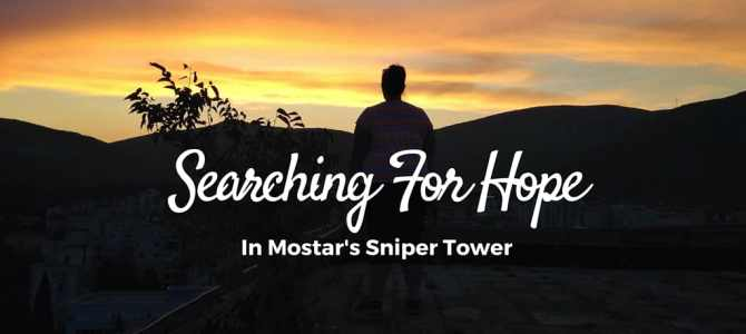 Searching for Hope in Mostar's Sniper Tower
