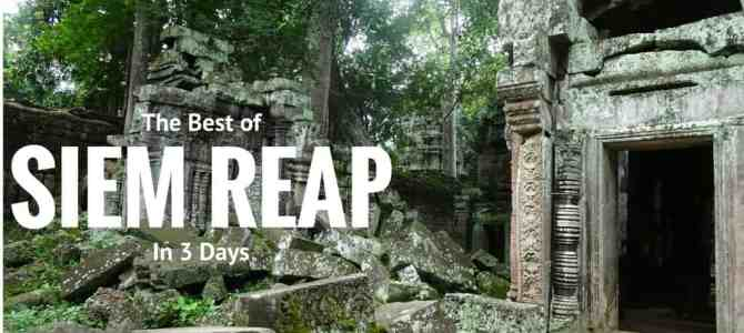 The Best of Siem Reap in 3 Days