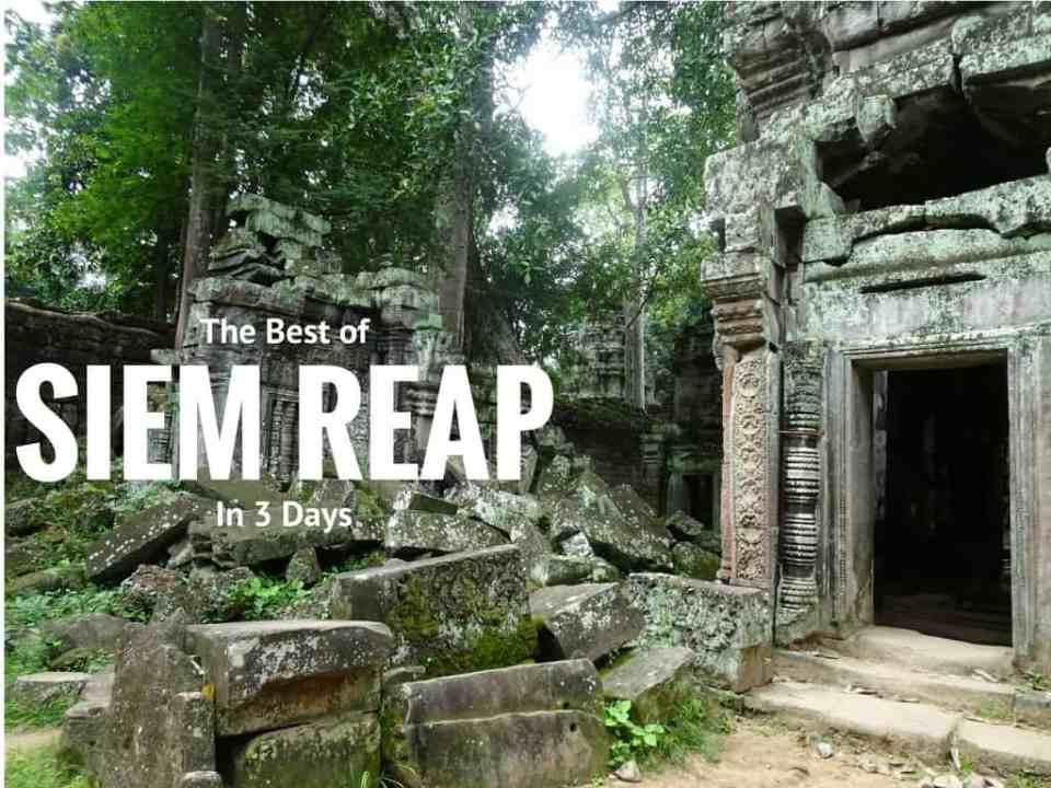 Siem Reap in 3 Days