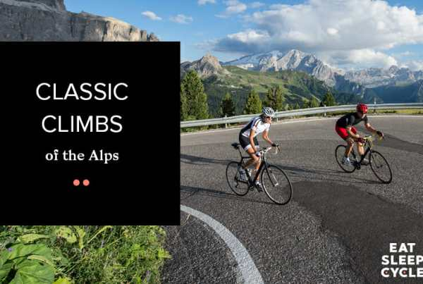 Classic Climbs of the Alps - Eat Sleep Cycle