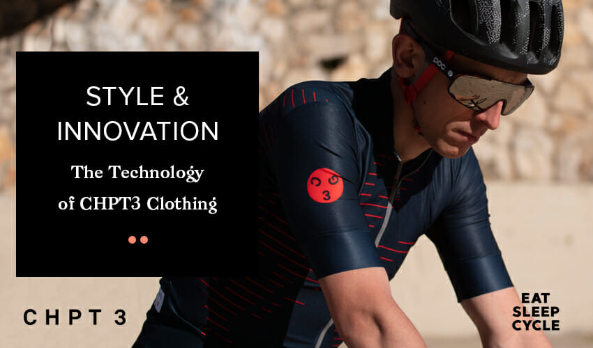Style and Innovation - The Technology of CHPT3 Clothing - Eat Sleep Cycle Girona