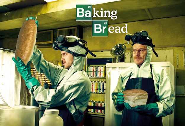 Baking bread, the Breaking Bad version