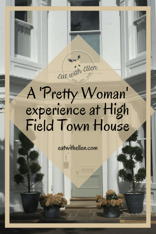 A 'Pretty Woman' experience at High Field Town House