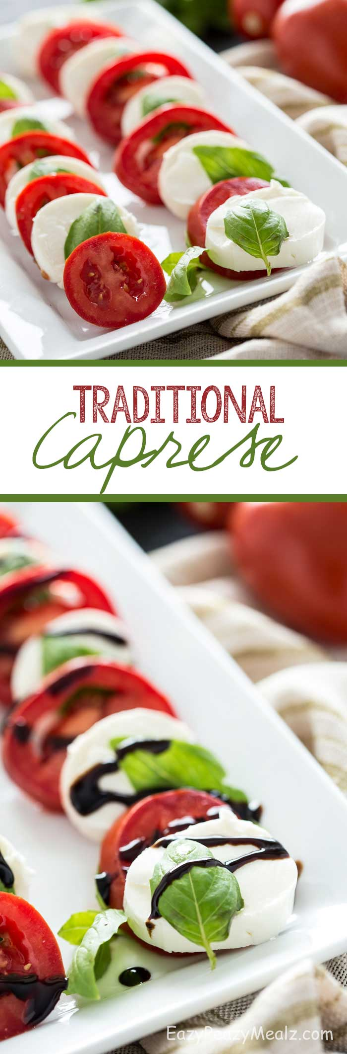Traditional Caprese: Fresh tomatoes and basil, creamy mozzarella sliced cheese, and a balsamic glaze.