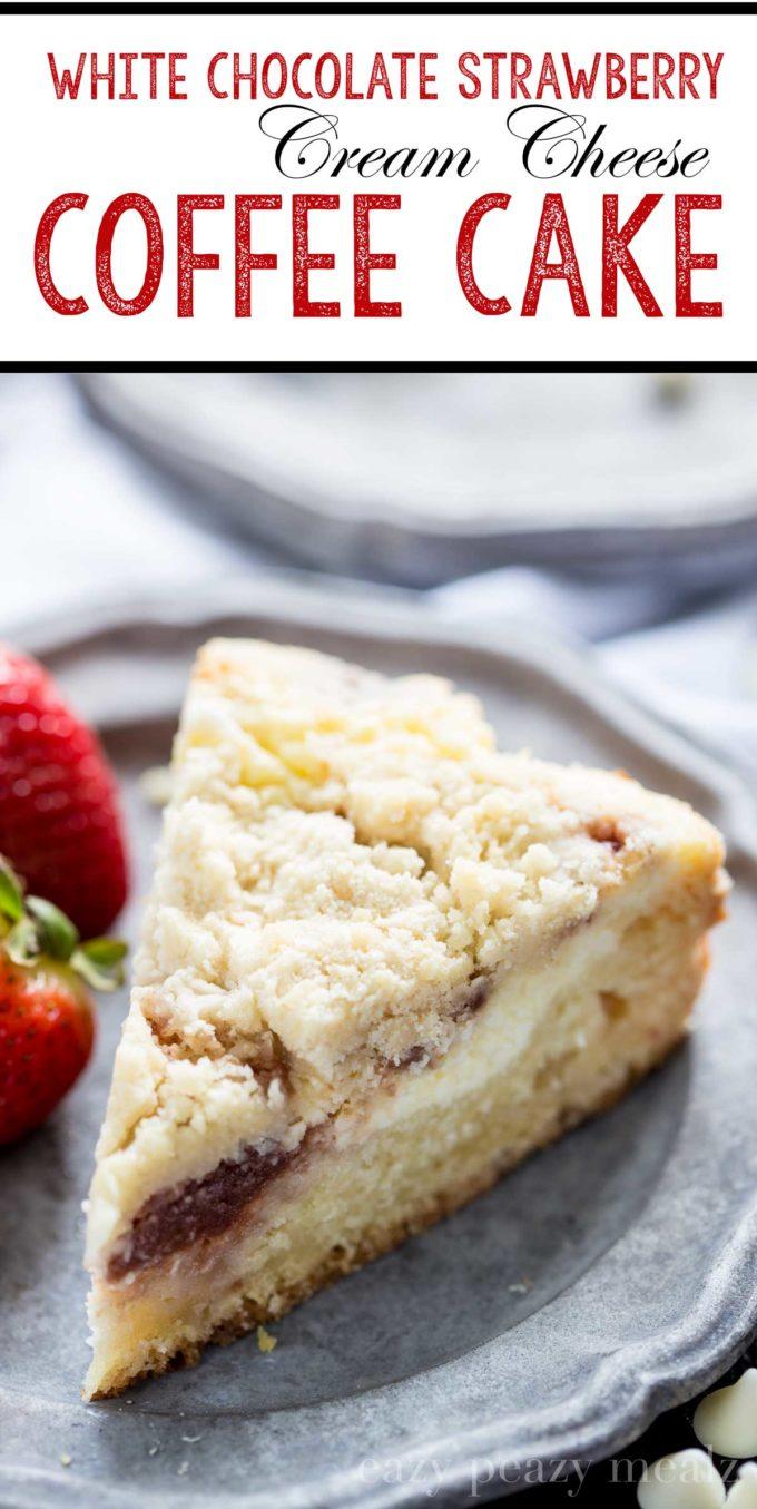 Coffee Cake, white chocolate strawberry cream cheese coffee cake, eat it for breakfast or dessert