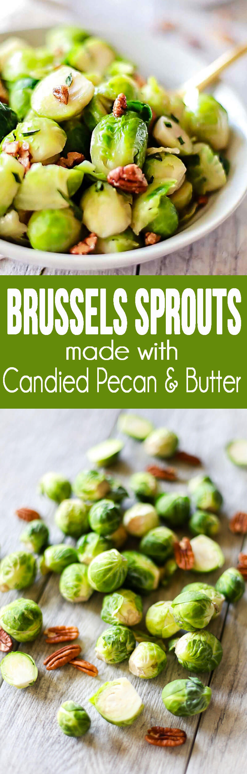 Brussels Sprouts made with Candied Pecan & Butter