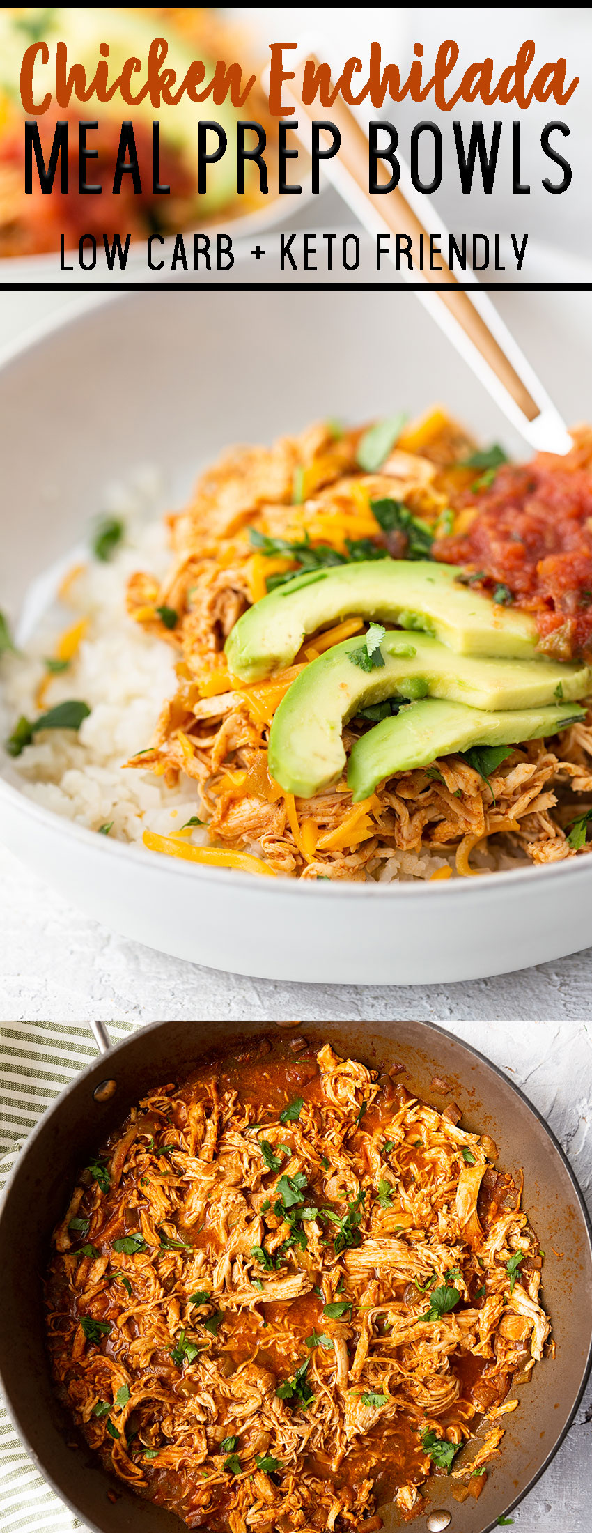 Chicken enchilada bowls--A keto friendly, low carb meal option for chicken enchiladas