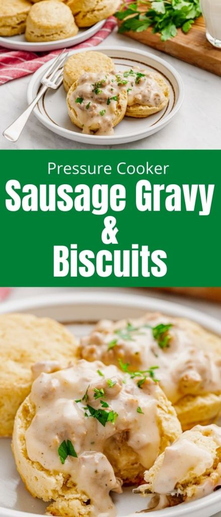Sausage gravy over biscuits. The creamiest southern style sausage gravy made in the pressure cooker and served over homemade buttermilk biscuits