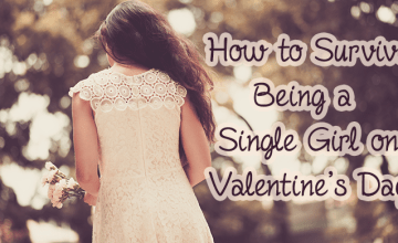How to Survive Being a Single Girl on Valentine's Day