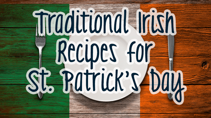 Traditional Irish Recipes for St. Patrick's Day