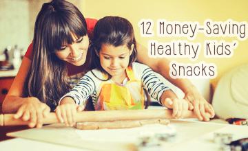 12 Money-Saving Healthy Kids' Snacks