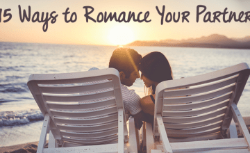 How to Romance Your Partner in 15 Easy Ways