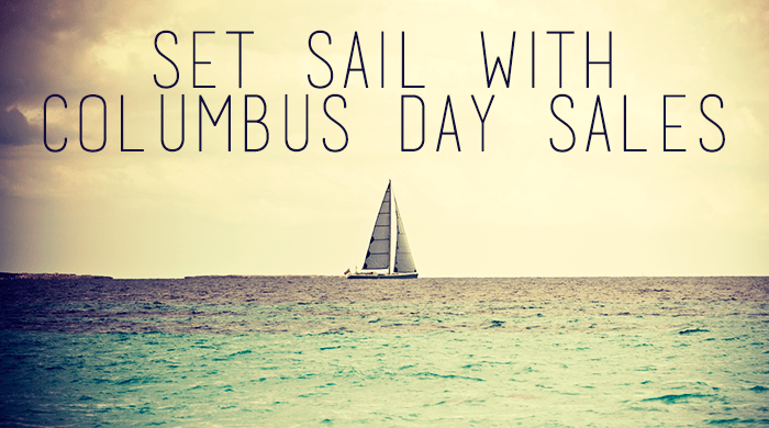 Set Sail with Columbus Day Sales