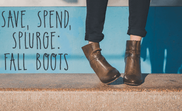 Save, Spend, Splurge: Fall Boots