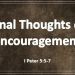 Final Thoughts of Encouragement