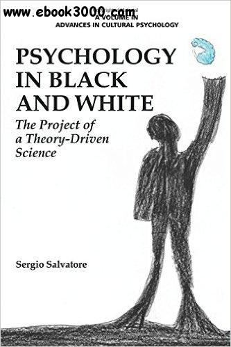 Psychology in Black and White: The Project Of A Theory