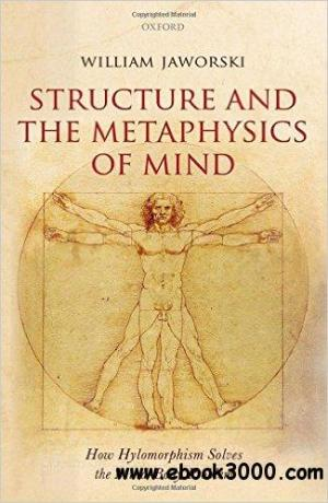 Structure and the Metaphysics of Mind: How Hylomorphism
