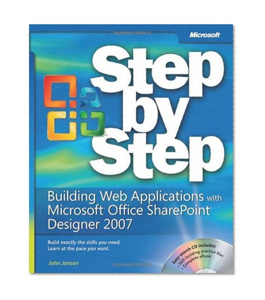 Building Web Applications with Microsoft Office SharePoint Designer 2007 Step by Step Step by