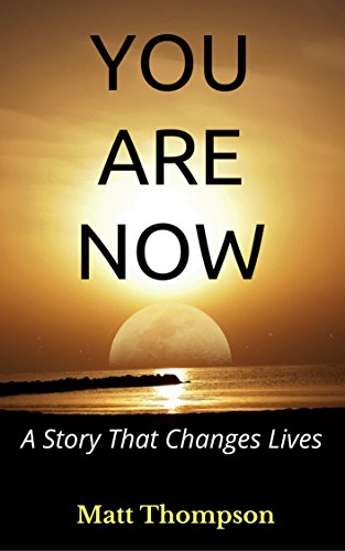 Book Cover YOU ARE NOW: A Story That Changes Lives
