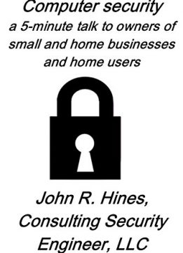Computer security: A 5-minute talk to owners of small