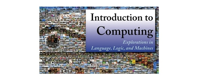 Introduction to Computing: Explorations in Language, Logic, and Machines by David Evans