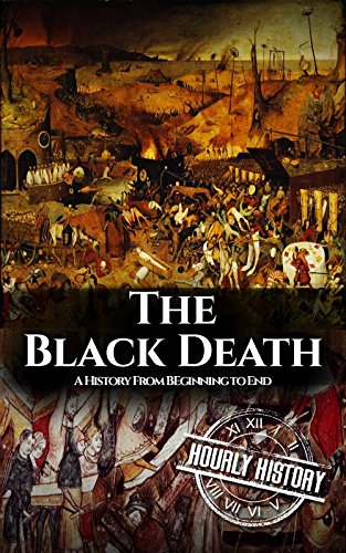 Large book cover: The Black Death: A History From Beginning to End