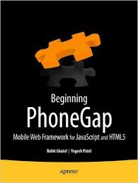 1-6 Beginning PhoneGap: Mobile Web Framework for JavaScript and HTML5 By Rohit Ghatol, Yogesh Patel