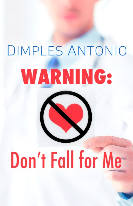 Warning: Don't Fall for Me