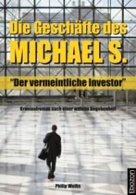 Die Geschäfte des Michael S.