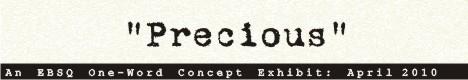 Online Art Exhibit:One-Word Concept: Precious