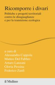 Coppola A., Del Fabbro M., Lanzani A., Pessina G., Zanfi F., 2021,Ricomporre i divari. Il Mulino