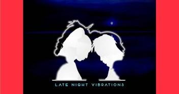 Late Night Vibrations EP - YCEE & BELLA