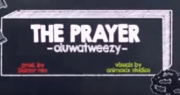 The Prayer - OluwaTweezy
