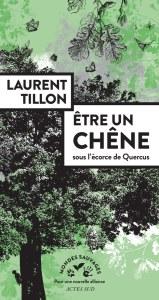 Saint-Servais (22), Etre un chêne - Rencontre avec Laurent Tillon - Lieux Mouvants @ Enclos de Burthulet