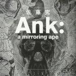 「Ank:a mirroring ape 」本を買い取りました。